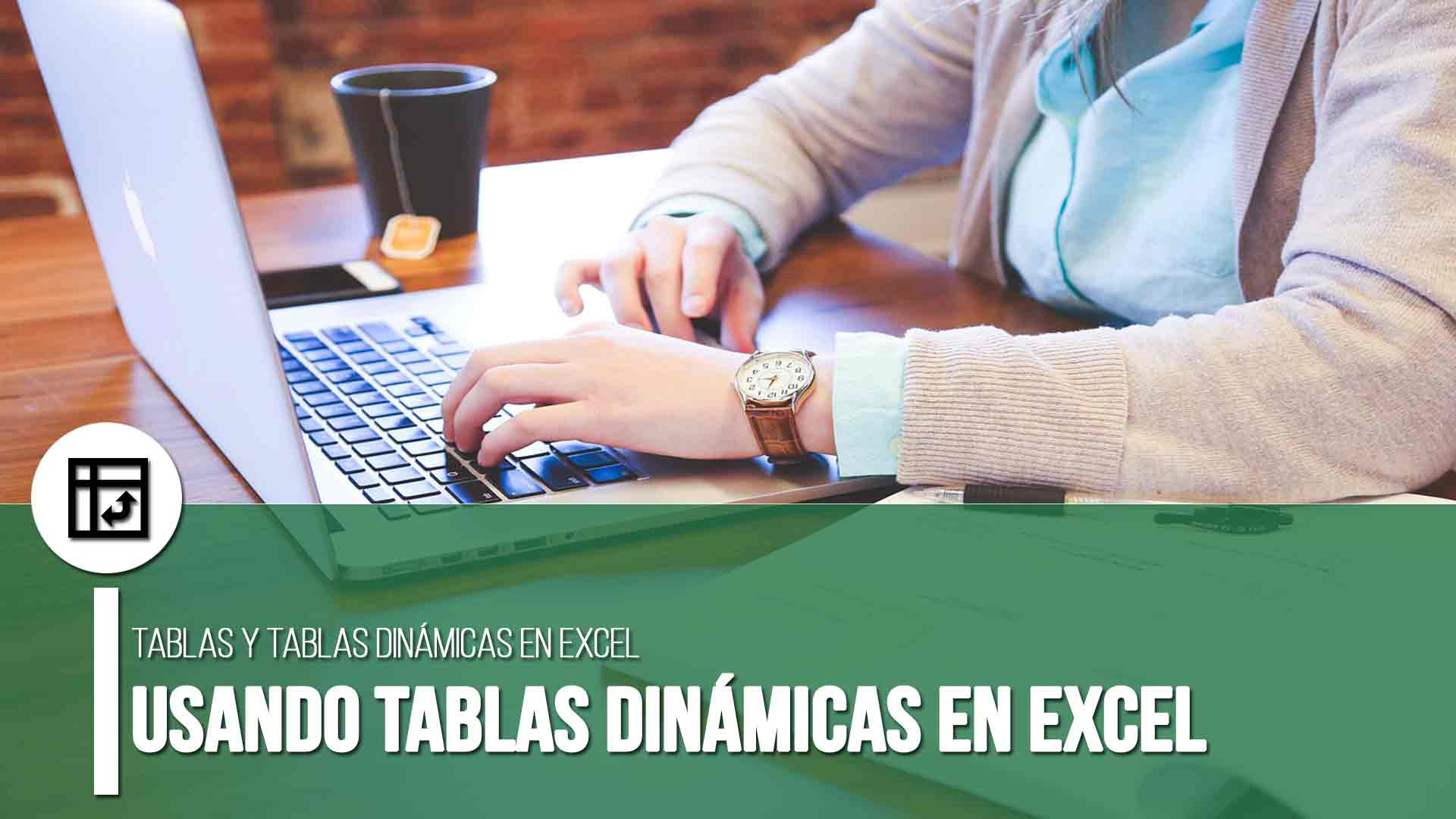 Usando tablas dinámicas en Excel