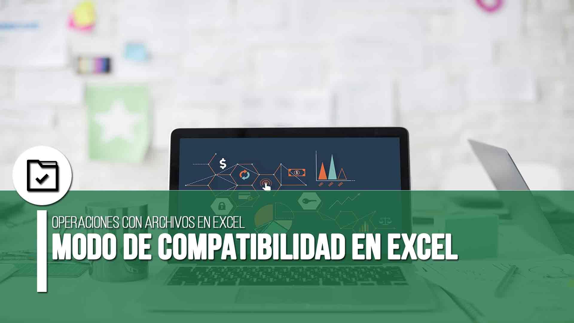Modo de compatibilidad en Excel